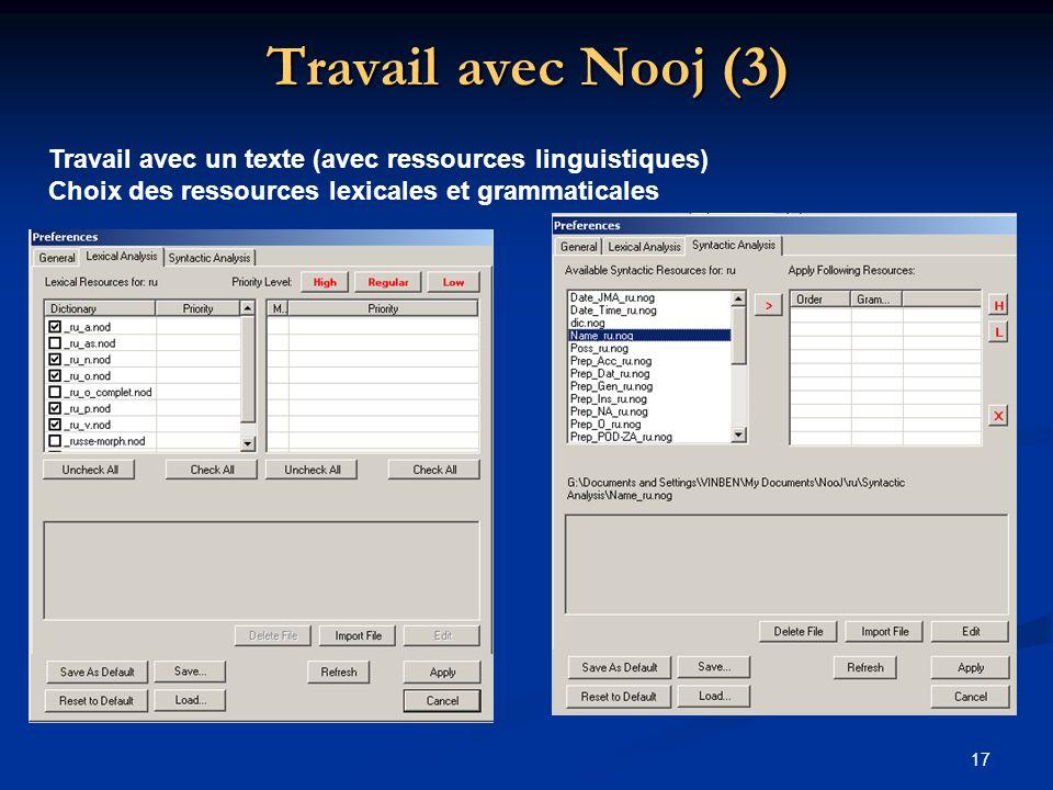 Travail avec Nooj (3) Travail avec un texte (avec ressources linguistiques) Choix des ressources lexicales et grammaticales.