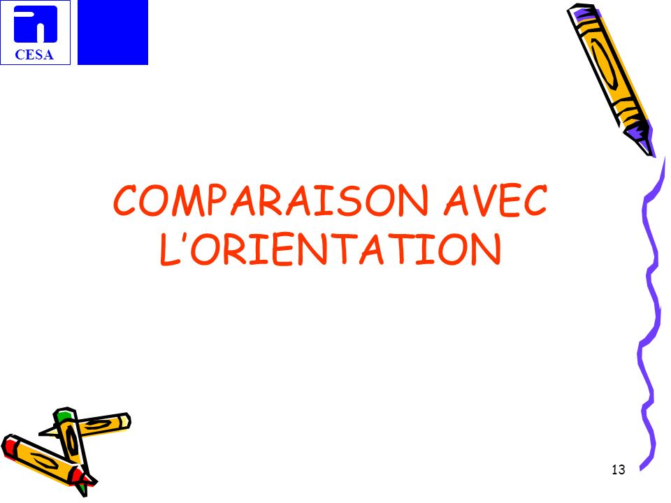 COMPARAISON AVEC L'ORIENTATION