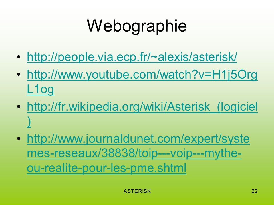 Webographie http://people.via.ecp.fr/~alexis/asterisk/