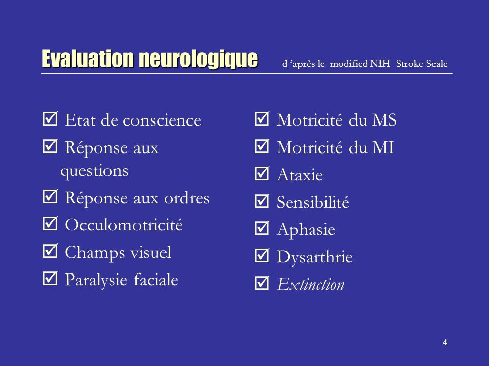 Evaluation neurologique d 'après le modified NIH Stroke Scale