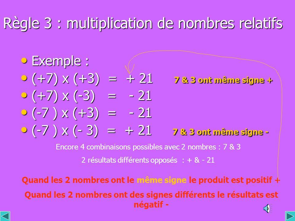 Règle 3 : multiplication de nombres relatifs