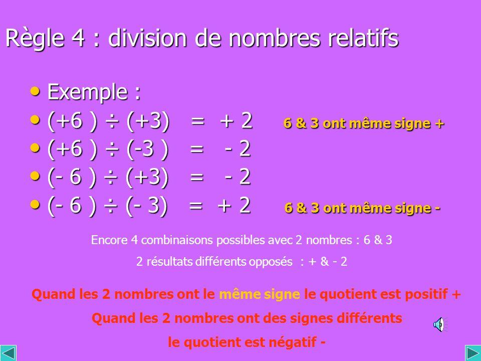 Règle 4 : division de nombres relatifs