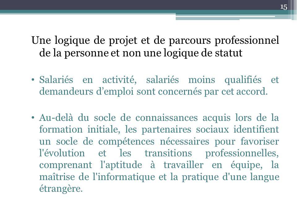 Une logique de projet et de parcours professionnel de la personne et non une logique de statut