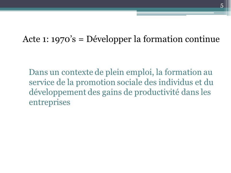Acte 1: 1970's = Développer la formation continue