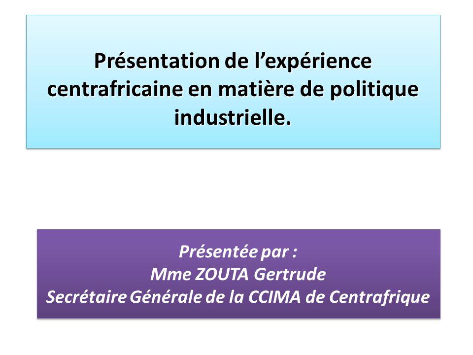 Présentation de l'expérience centrafricaine en matière de politique industrielle.