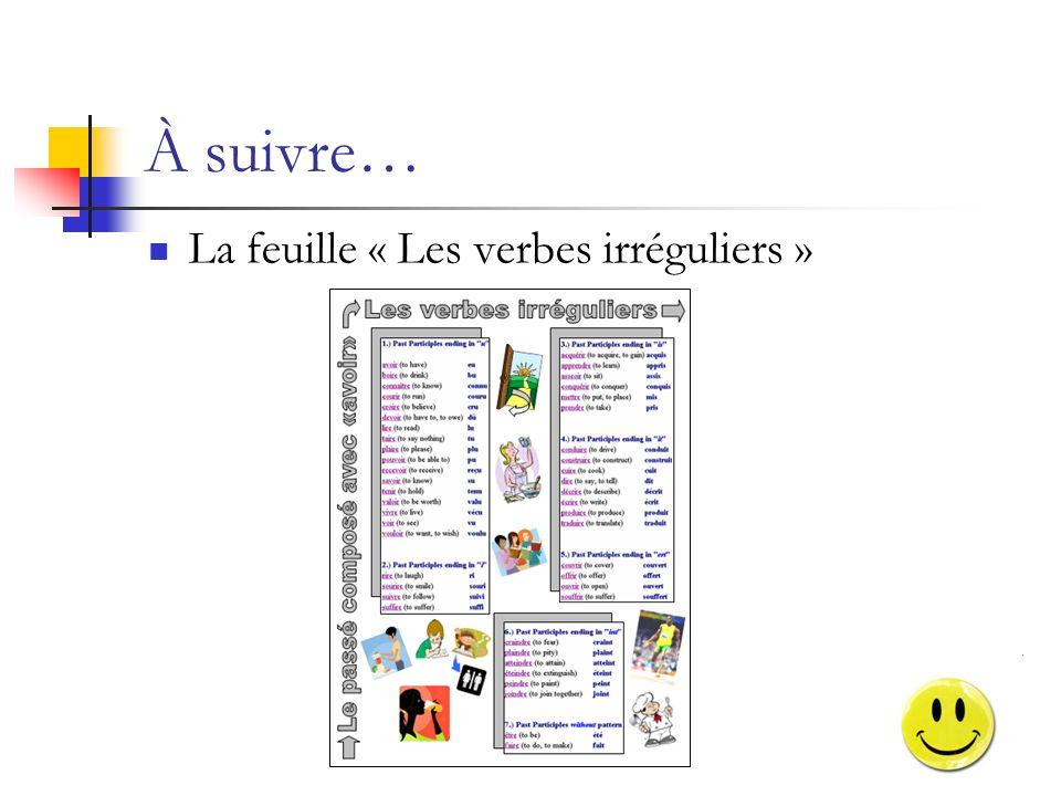 À suivre… La feuille « Les verbes irréguliers »