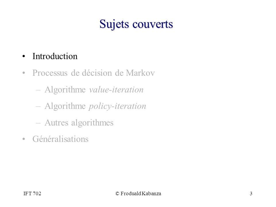 Sujets couverts Introduction Processus de décision de Markov