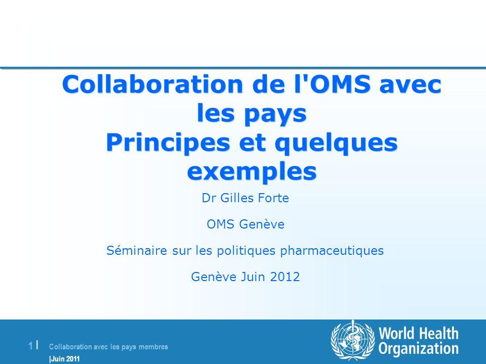 Collaboration de l OMS avec les pays Principes et quelques exemples