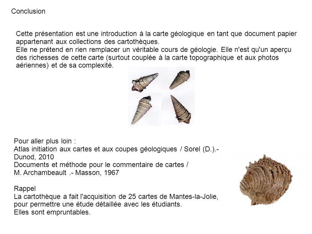 Conclusion Cette présentation est une introduction à la carte géologique en tant que document papier.