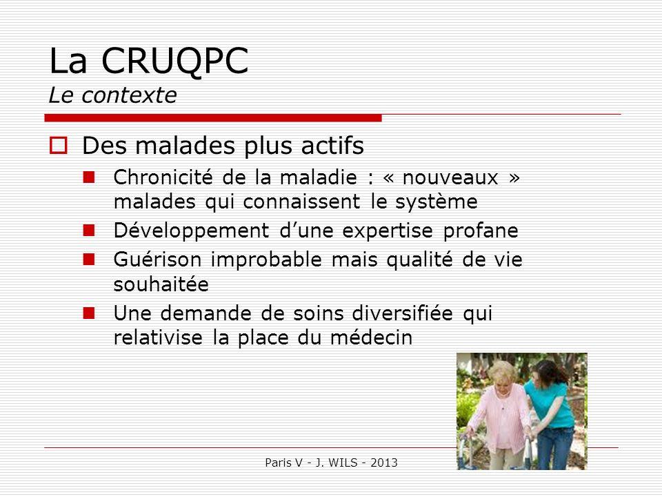 La CRUQPC Le contexte Des malades plus actifs