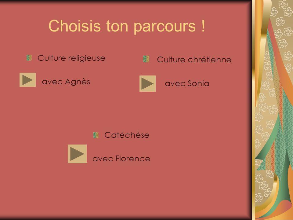 Choisis ton parcours ! Culture chrétienne Culture religieuse