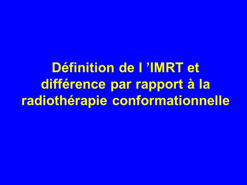 Définition de l 'IMRT et différence par rapport à la radiothérapie conformationnelle