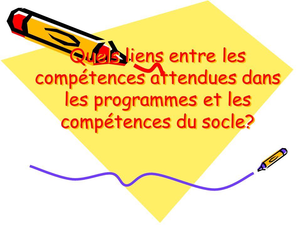Quels liens entre les compétences attendues dans les programmes et les compétences du socle