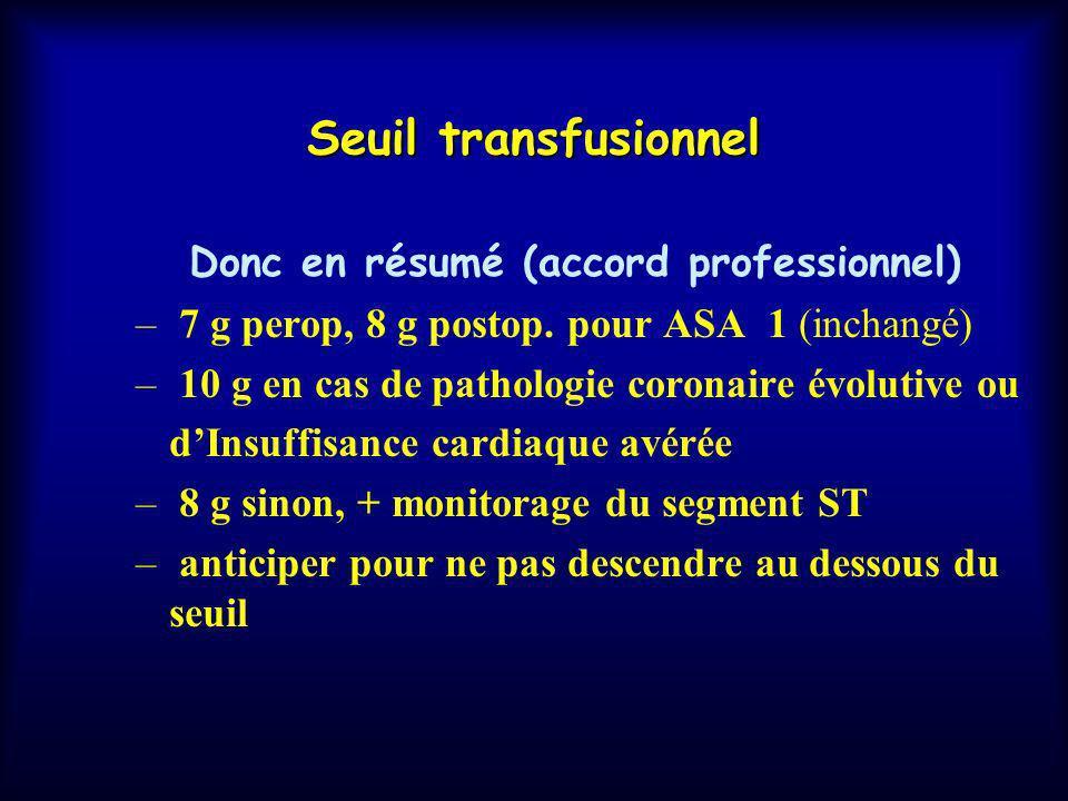 Seuil transfusionnel Donc en résumé (accord professionnel)