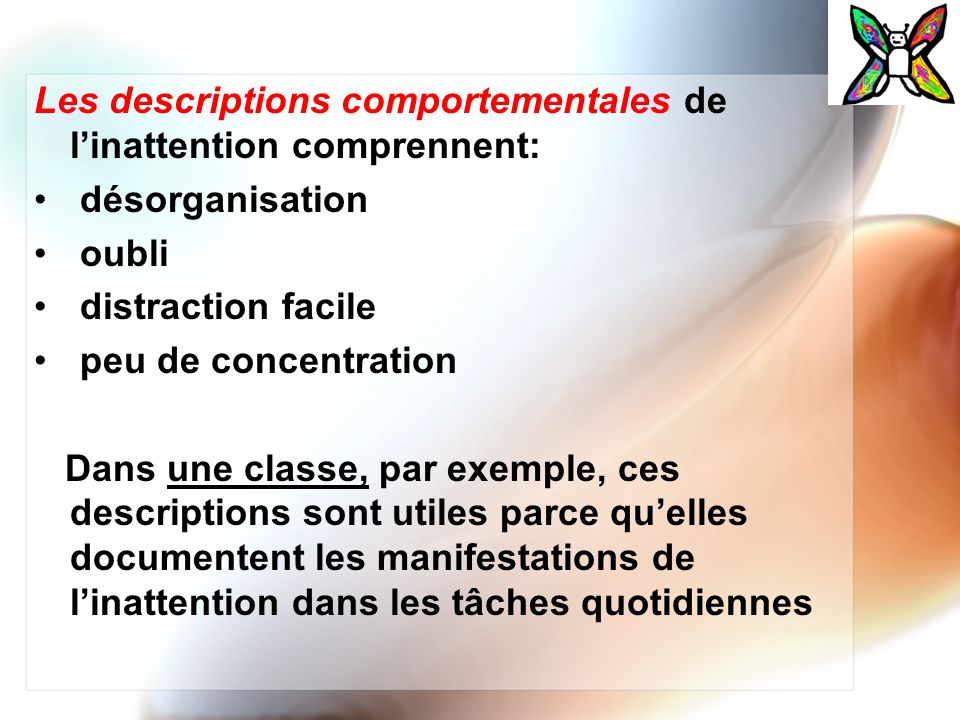 Les descriptions comportementales de l'inattention comprennent: