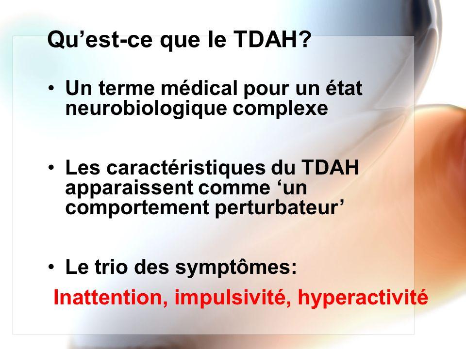 Qu'est-ce que le TDAH Un terme médical pour un état neurobiologique complexe.