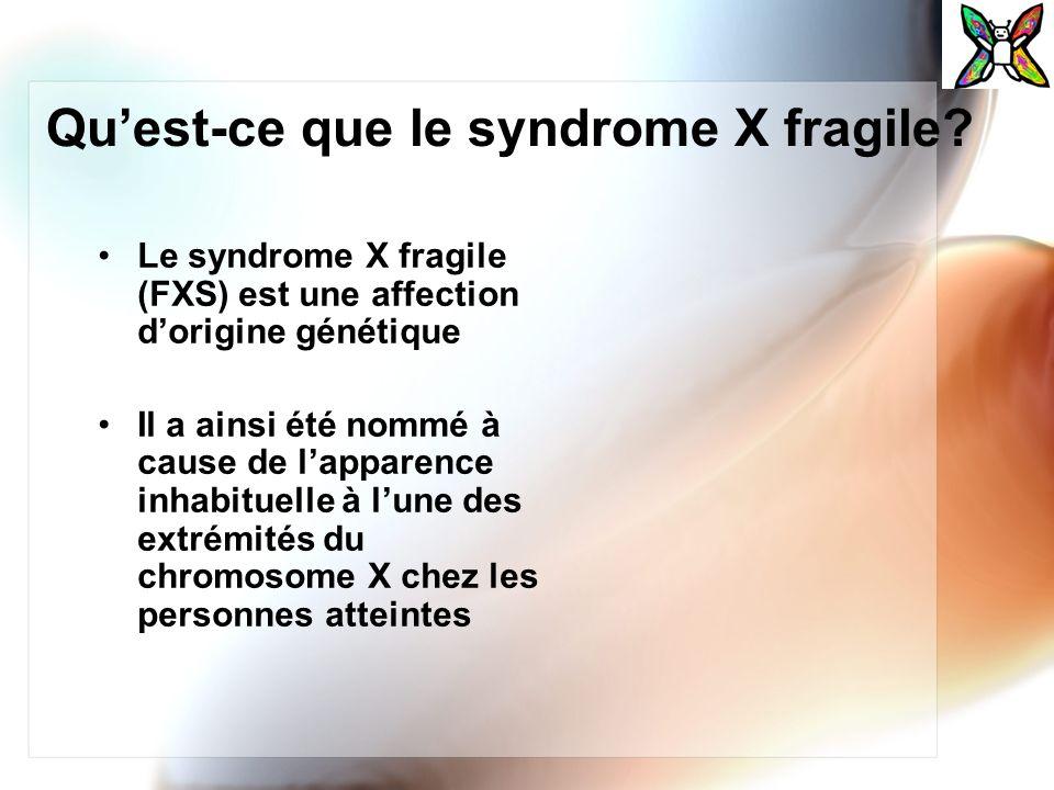 Qu'est-ce que le syndrome X fragile