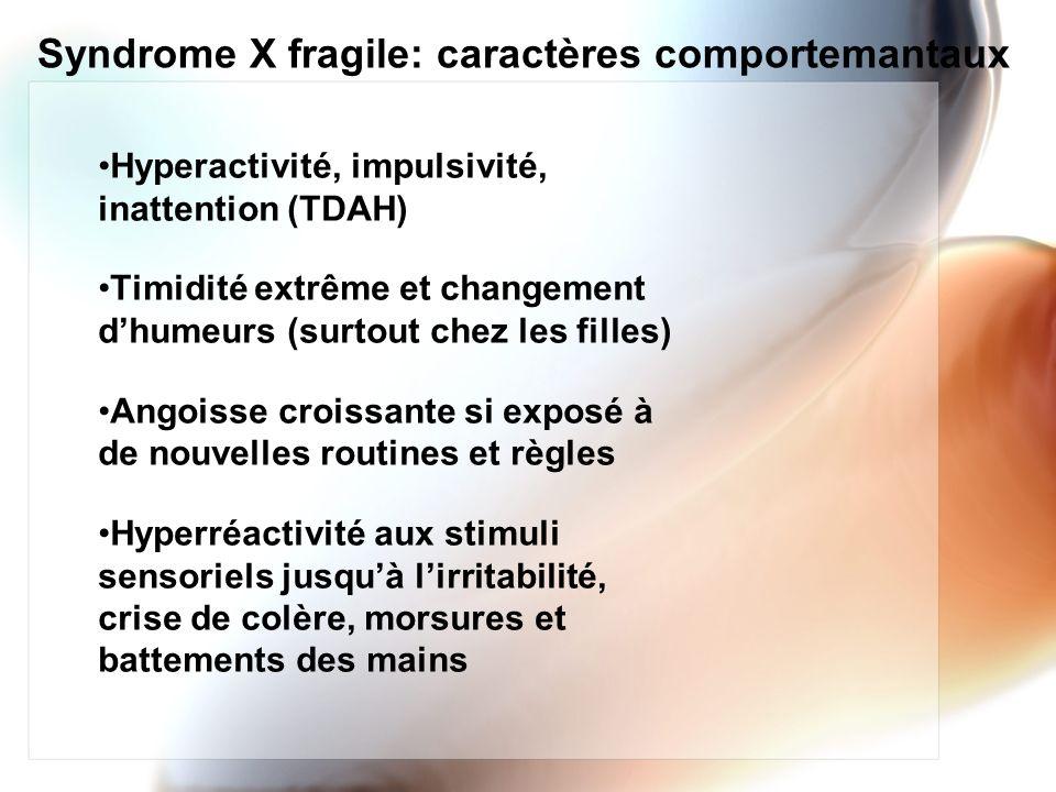 Syndrome X fragile: caractères comportemantaux