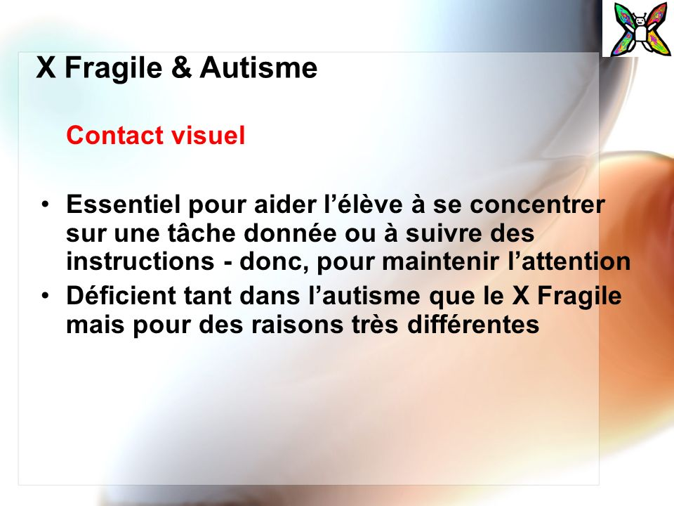 X Fragile & Autisme Contact visuel.