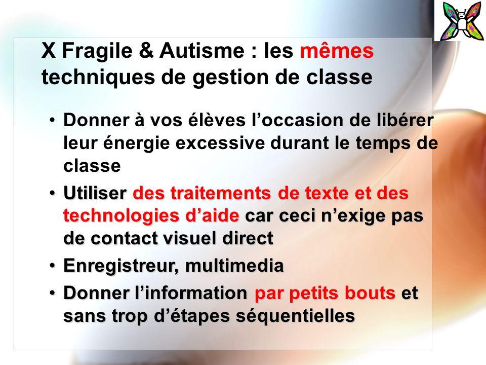 X Fragile & Autisme : les mêmes techniques de gestion de classe