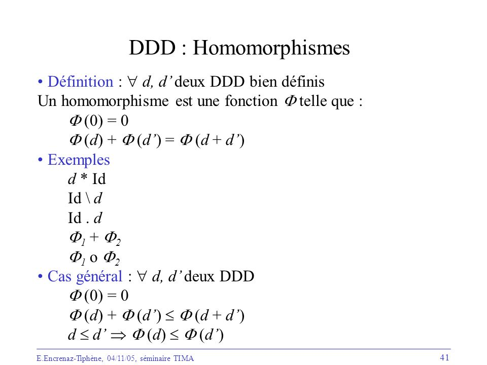 DDD : Homomorphismes Définition :  d, d' deux DDD bien définis