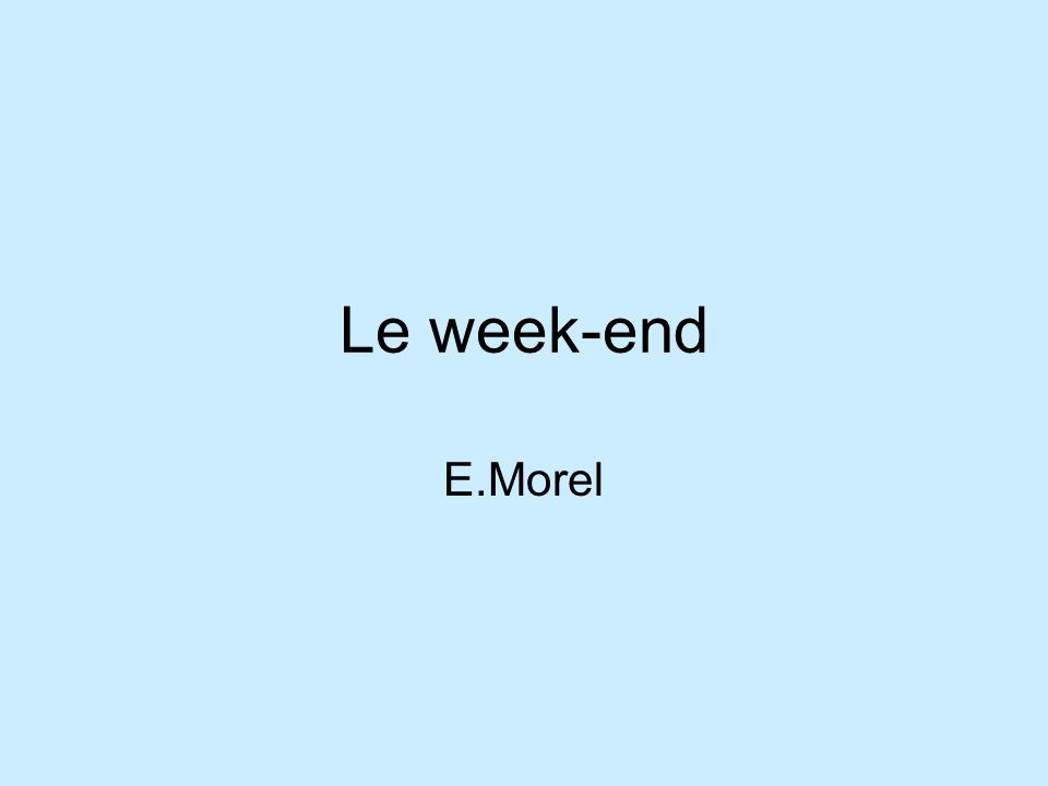 Le week-end E.Morel