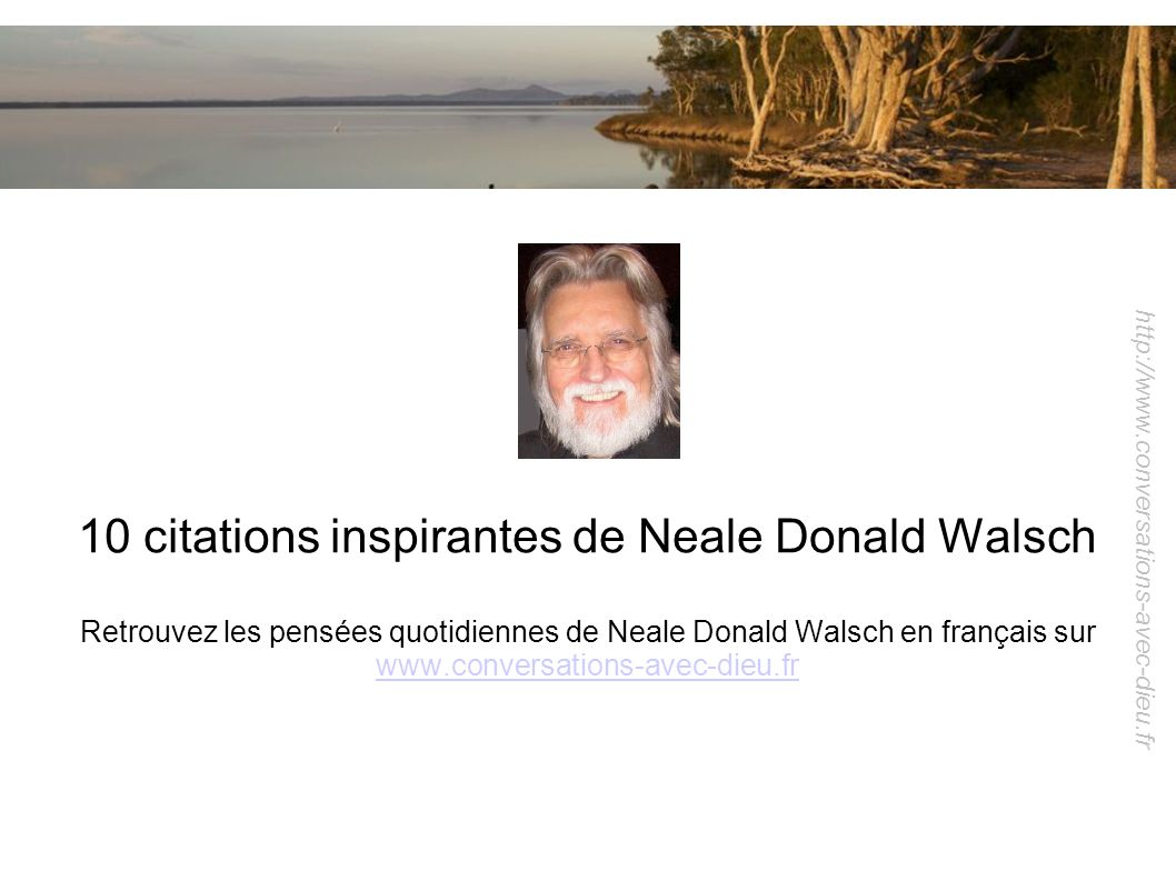 10 citations inspirantes de Neale Donald Walsch
