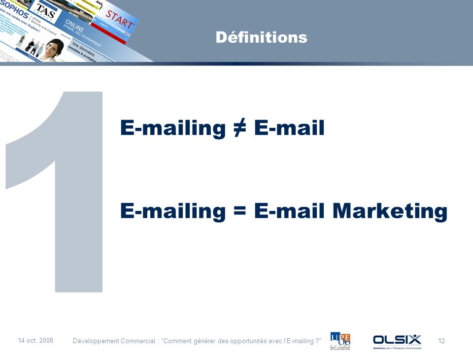 1 E-mailing ≠ E-mail E-mailing = E-mail Marketing Définitions