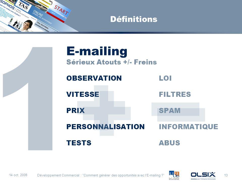 E-mailing 1 + + - - Définitions Sérieux Atouts +/- Freins