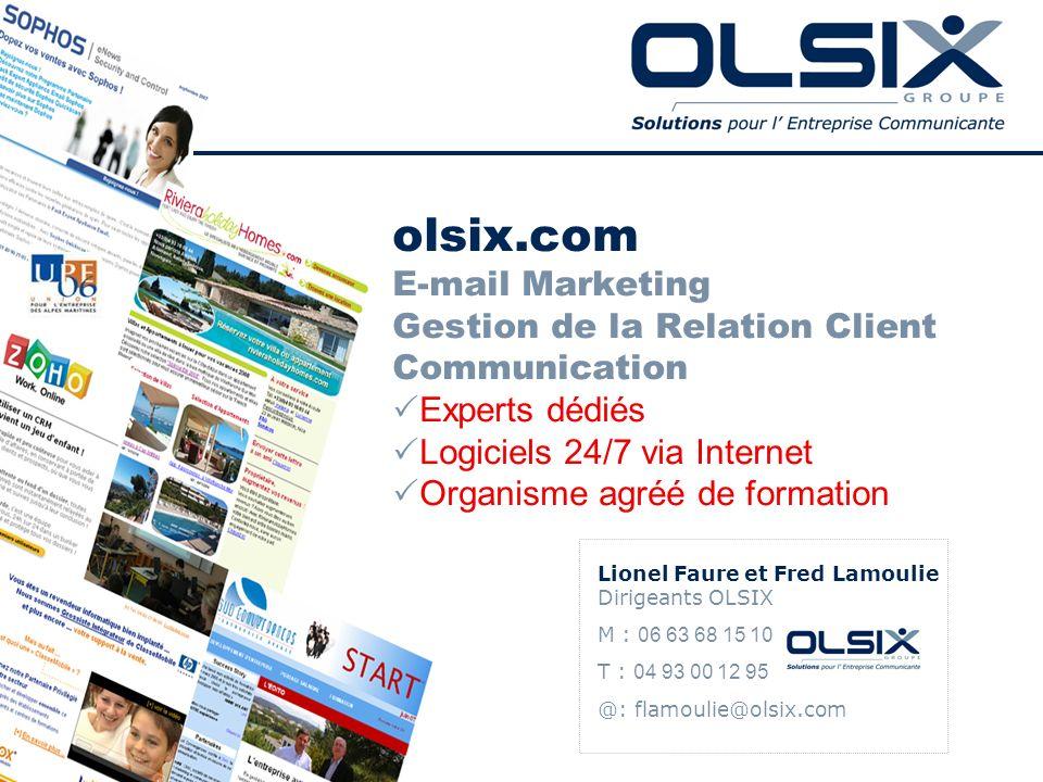 olsix.com E-mail Marketing Gestion de la Relation Client Communication Experts dédiés Logiciels 24/7 via Internet Organisme agréé de formation