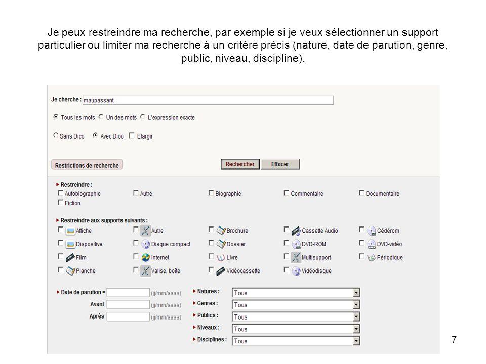 Je peux restreindre ma recherche, par exemple si je veux sélectionner un support particulier ou limiter ma recherche à un critère précis (nature, date de parution, genre, public, niveau, discipline).