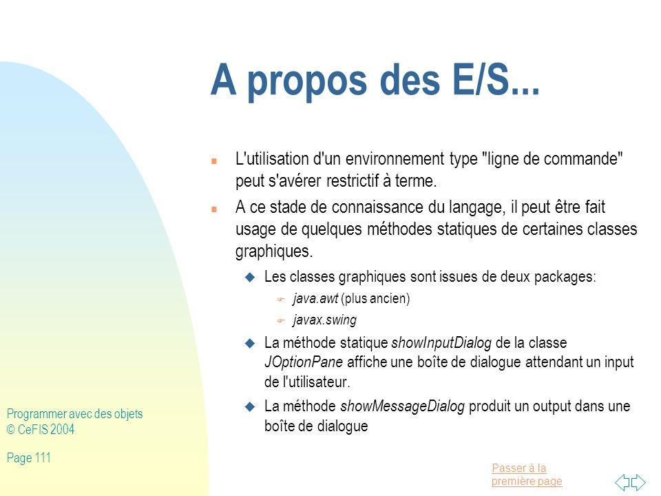 A propos des E/S... L utilisation d un environnement type ligne de commande peut s avérer restrictif à terme.