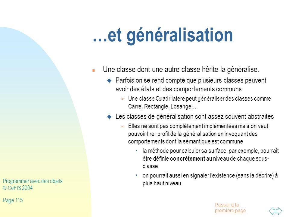 …et généralisation Une classe dont une autre classe hérite la généralise.