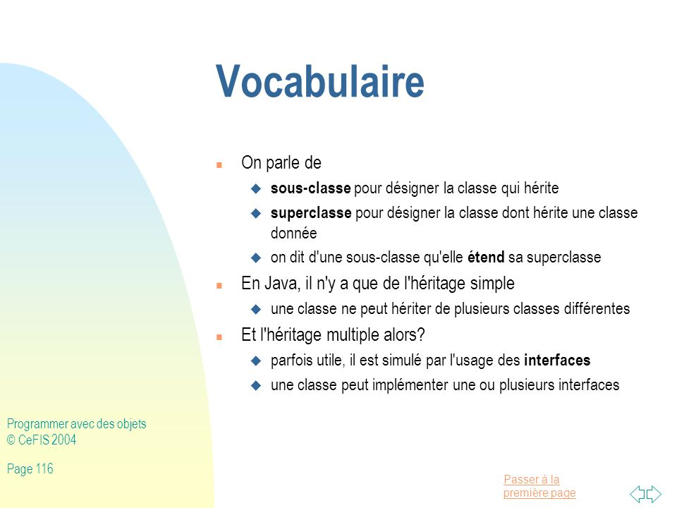 Vocabulaire On parle de En Java, il n y a que de l héritage simple