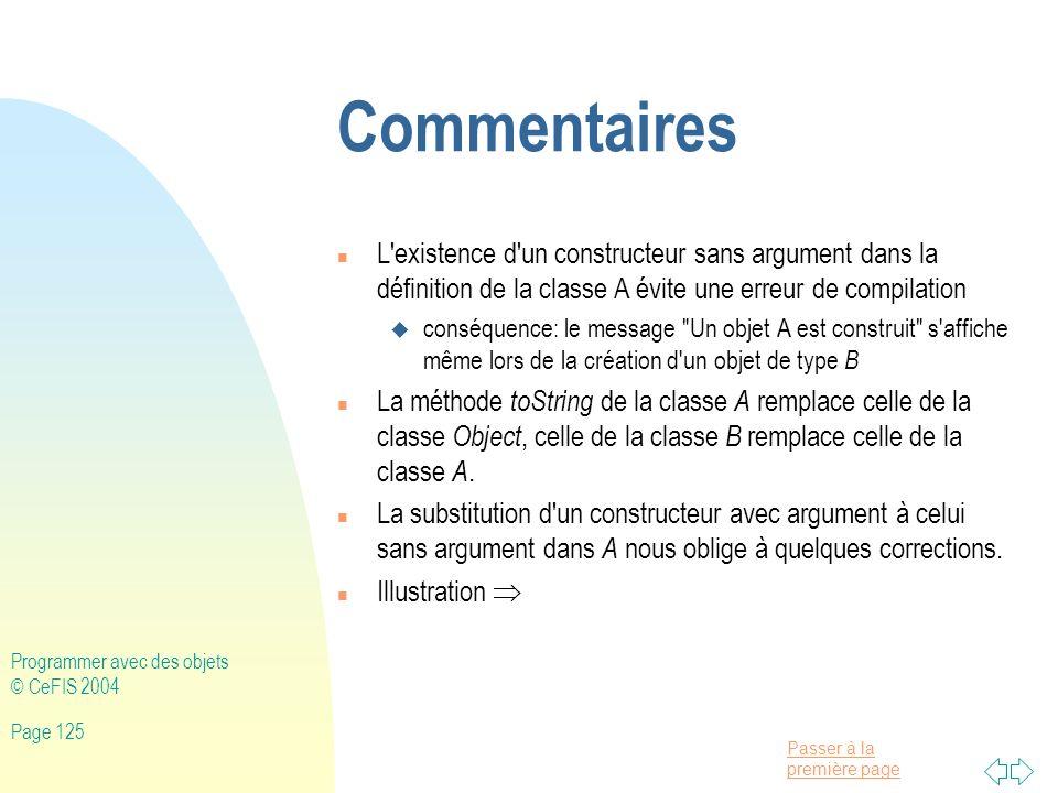 Commentaires L existence d un constructeur sans argument dans la définition de la classe A évite une erreur de compilation.