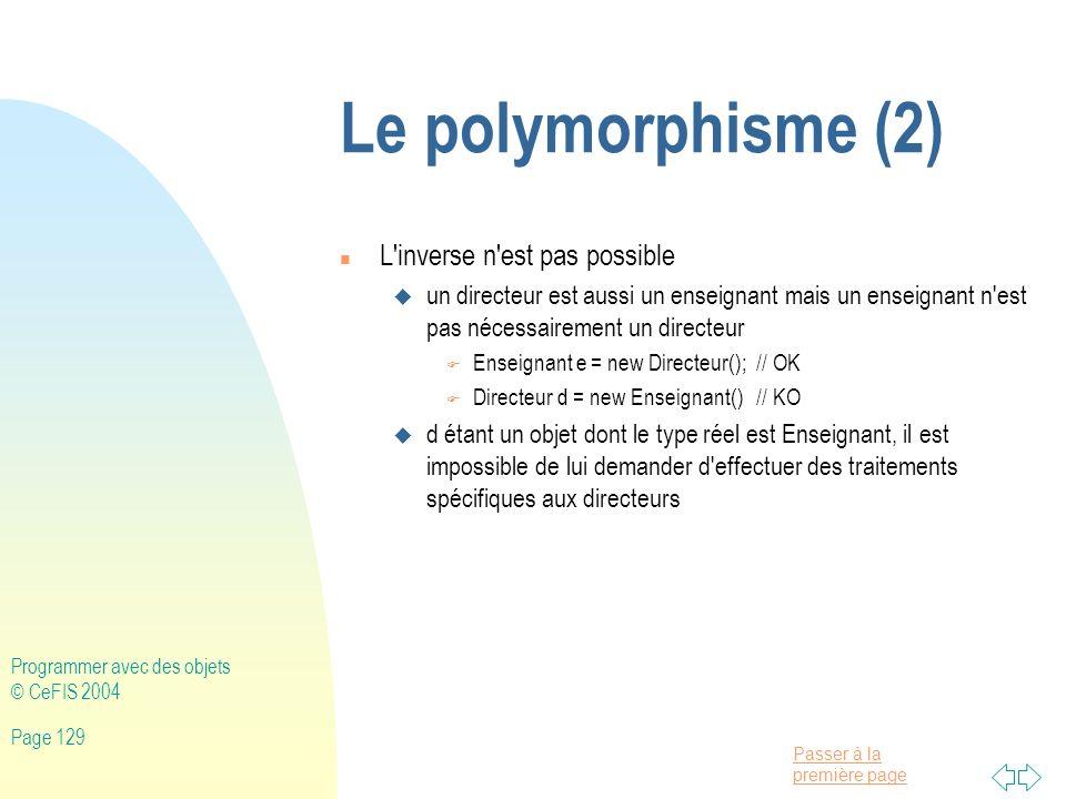Le polymorphisme (2) L inverse n est pas possible