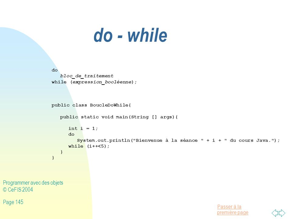 do - while Programmer avec des objets © CeFIS 2004 do