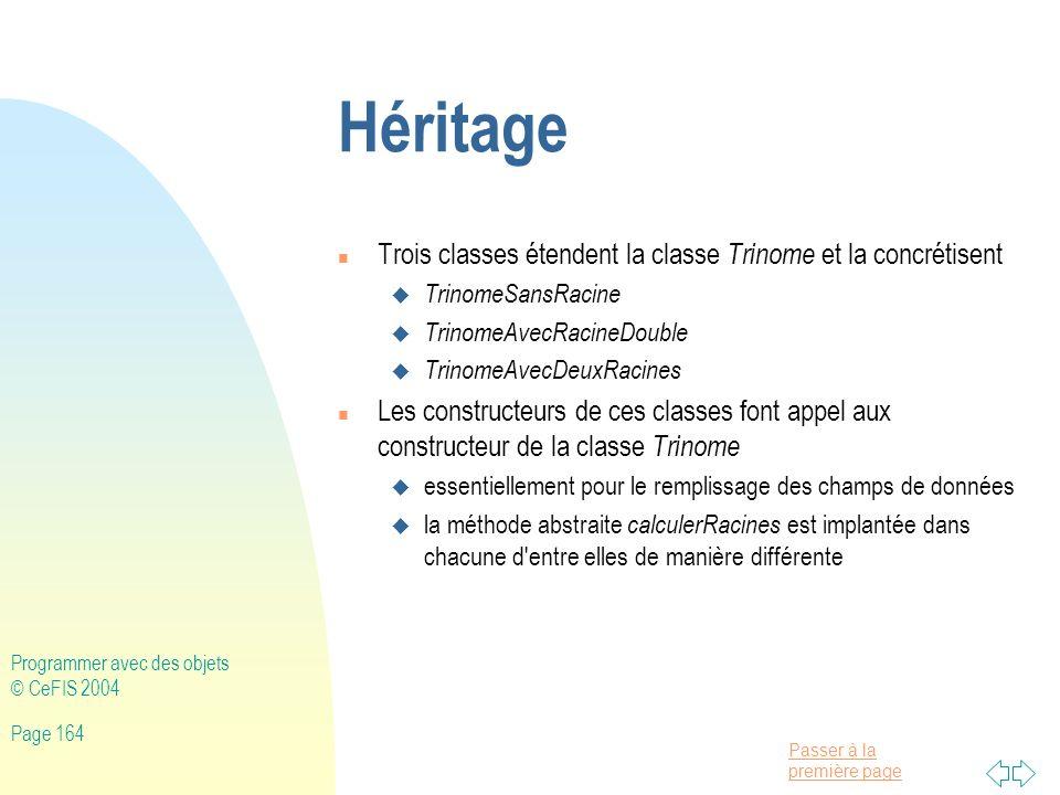 Héritage Trois classes étendent la classe Trinome et la concrétisent