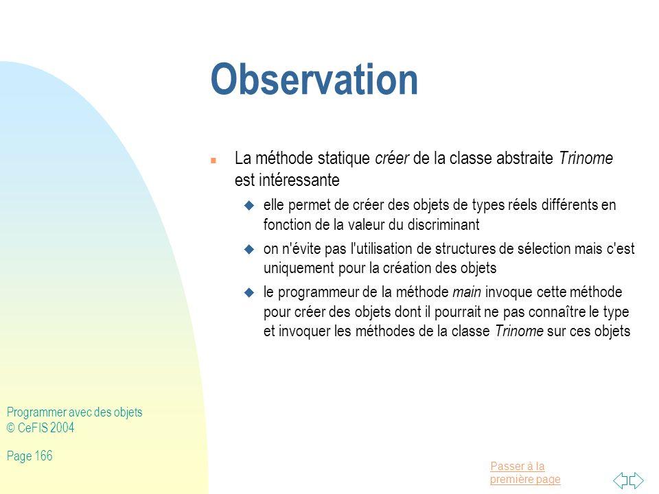 Observation La méthode statique créer de la classe abstraite Trinome est intéressante.