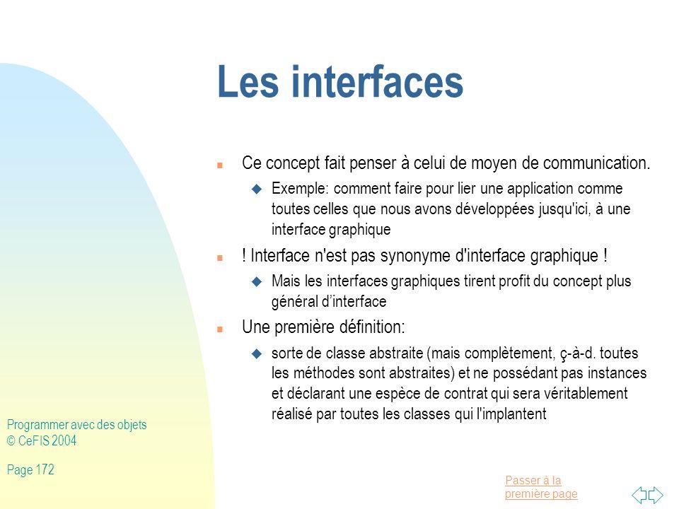 Les interfaces Ce concept fait penser à celui de moyen de communication.