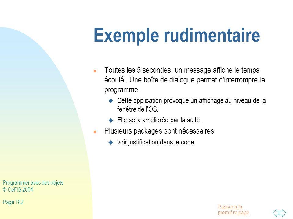 Exemple rudimentaire Toutes les 5 secondes, un message affiche le temps écoulé. Une boîte de dialogue permet d interrompre le programme.