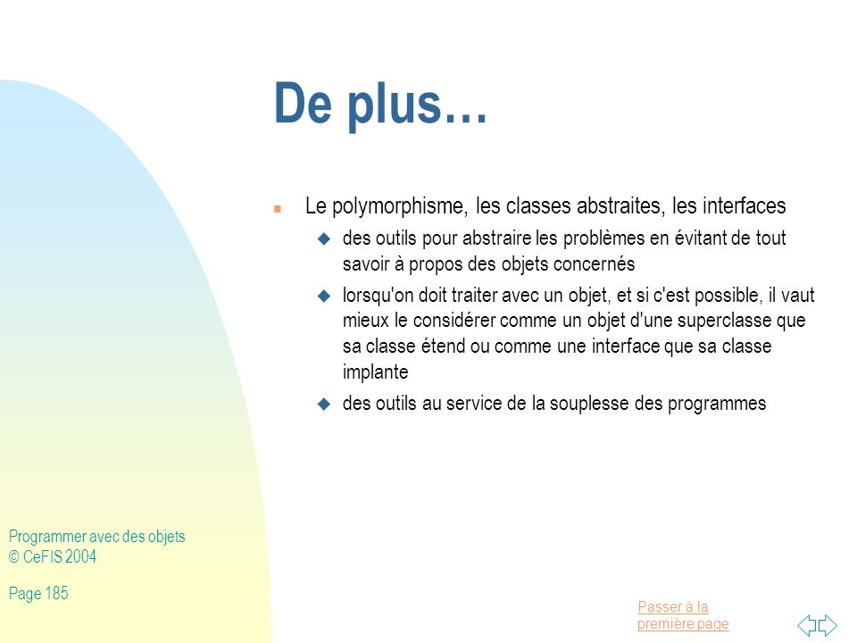 De plus… Le polymorphisme, les classes abstraites, les interfaces