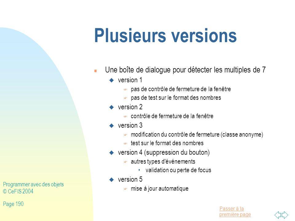 Plusieurs versions Une boîte de dialogue pour détecter les multiples de 7. version 1. pas de contrôle de fermeture de la fenêtre.