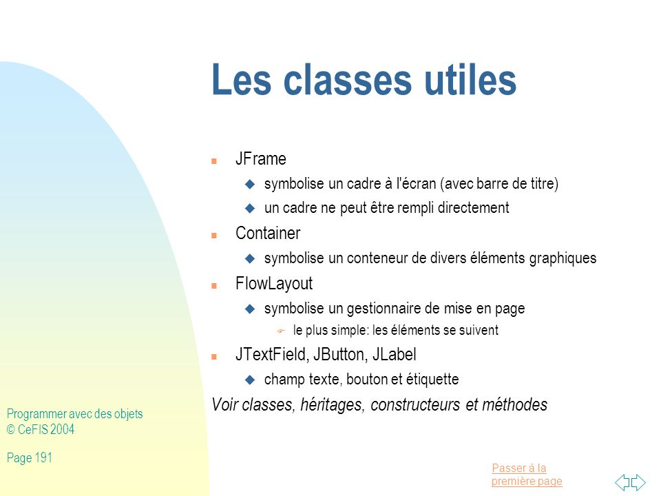 Les classes utiles JFrame Container FlowLayout