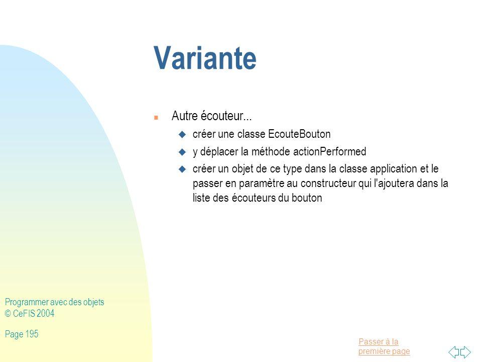 Variante Autre écouteur... créer une classe EcouteBouton