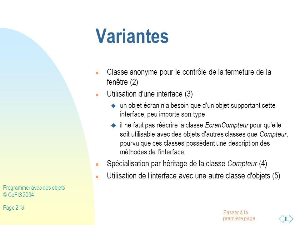 Variantes Classe anonyme pour le contrôle de la fermeture de la fenêtre (2) Utilisation d une interface (3)