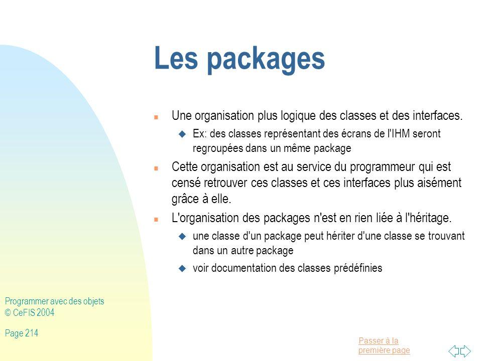 Les packages Une organisation plus logique des classes et des interfaces.