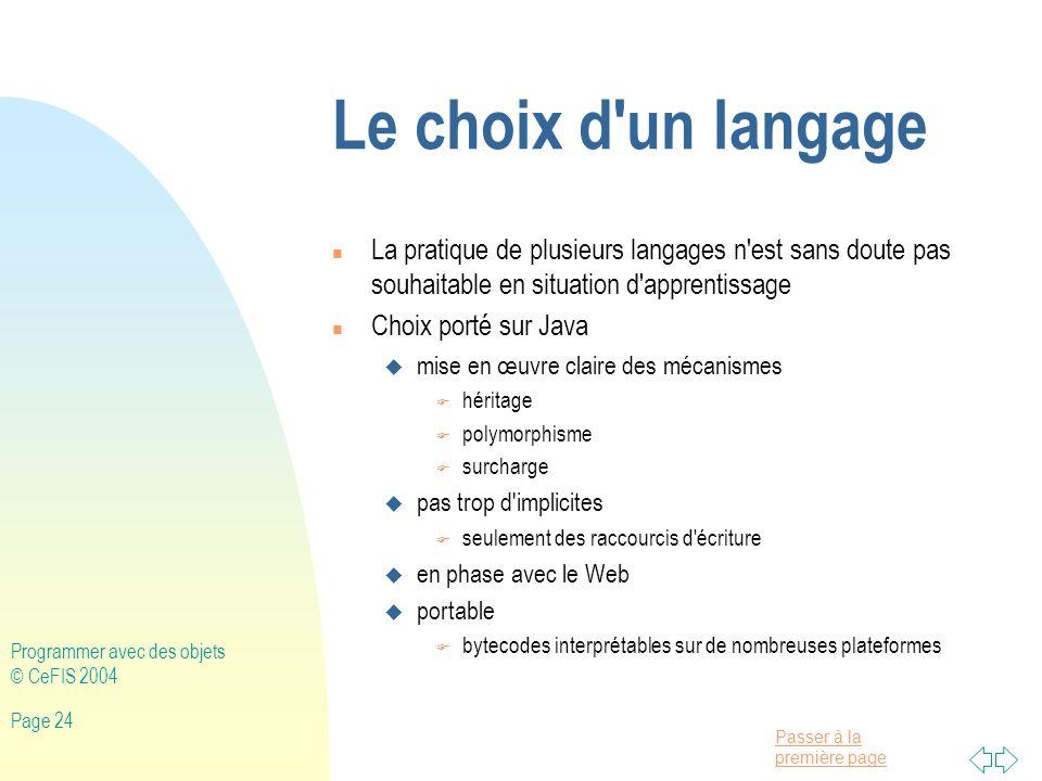 Le choix d un langage La pratique de plusieurs langages n est sans doute pas souhaitable en situation d apprentissage.