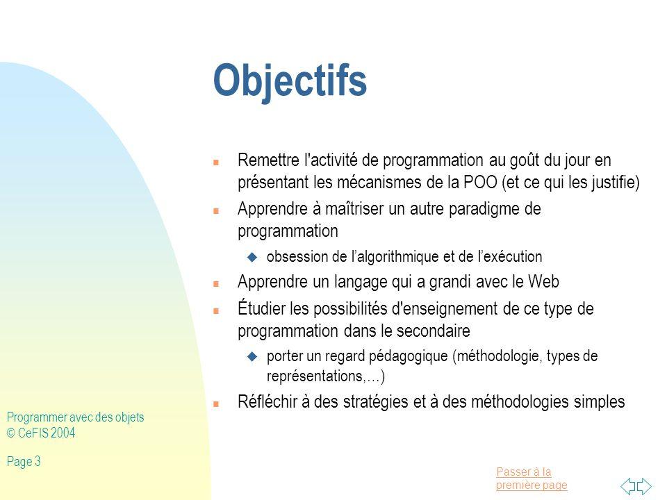 Objectifs Remettre l activité de programmation au goût du jour en présentant les mécanismes de la POO (et ce qui les justifie)