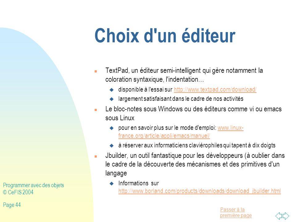 Choix d un éditeur TextPad, un éditeur semi-intelligent qui gère notamment la coloration syntaxique, l indentation…